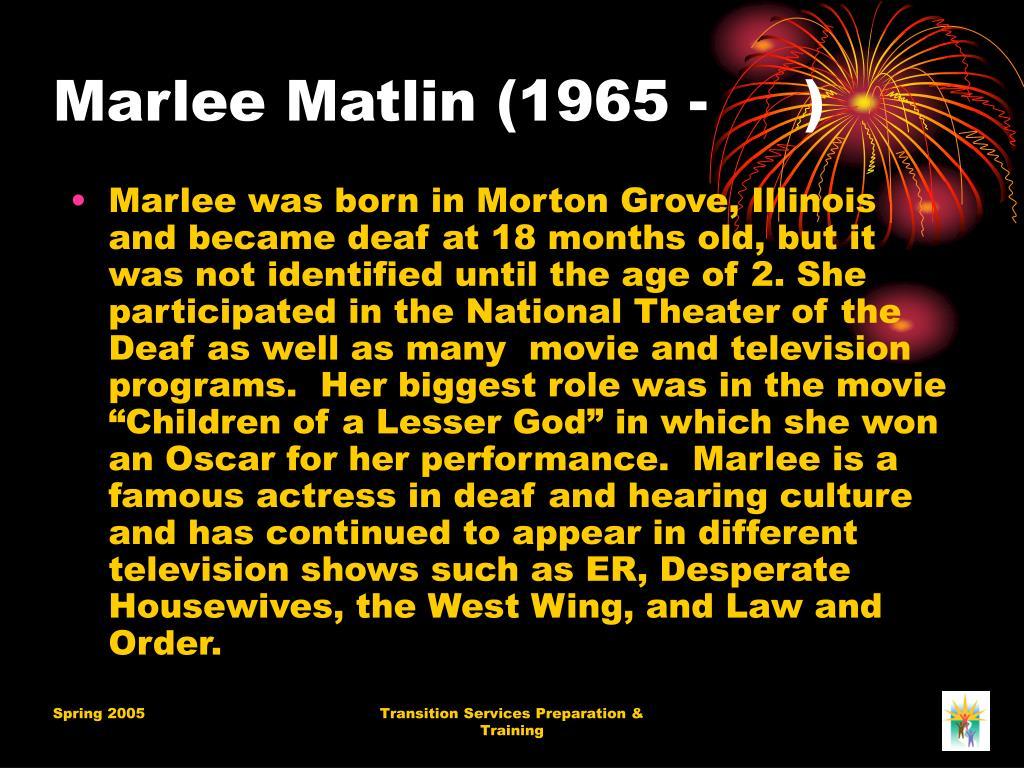 Marlee Matlin (1965 - )