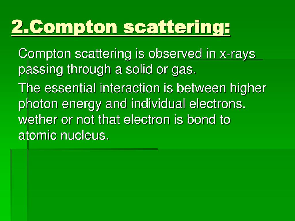 2.Compton scattering: