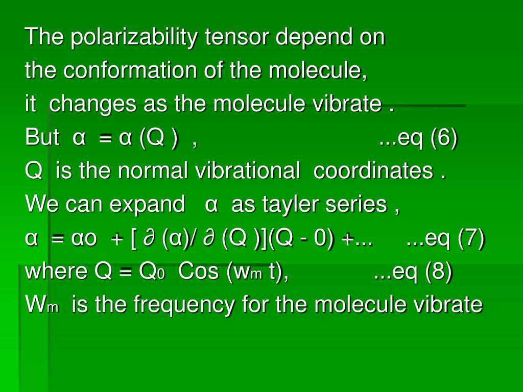 The polarizability tensor depend on