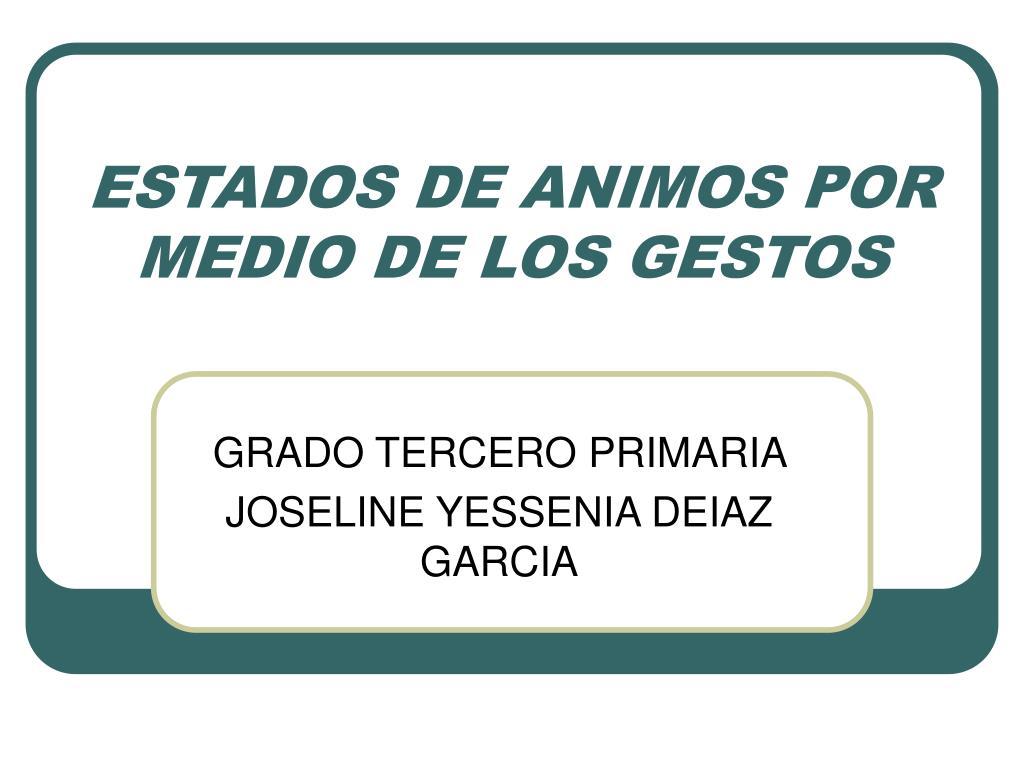ESTADOS DE ANIMOS POR MEDIO DE LOS GESTOS