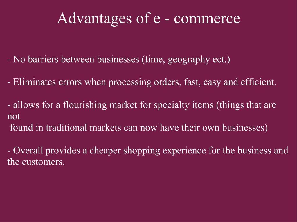 Advantages of e - commerce