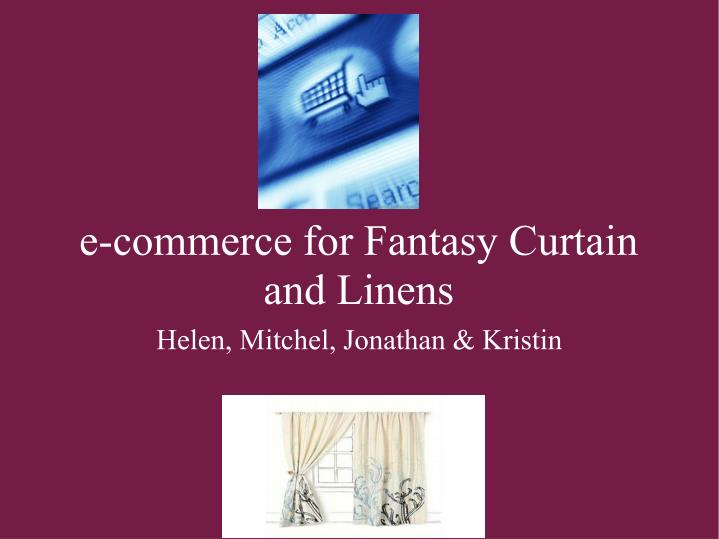 E commerce for fantasy curtain and linens