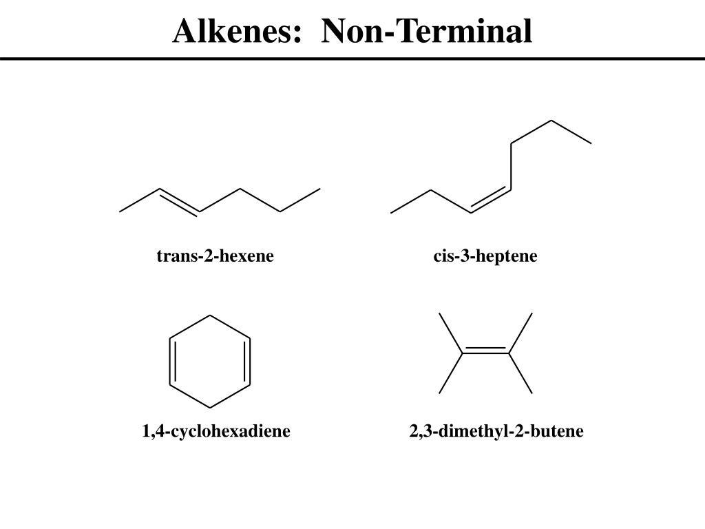 Alkenes:  Non-Terminal