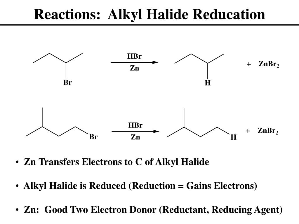 Reactions:  Alkyl Halide Reducation