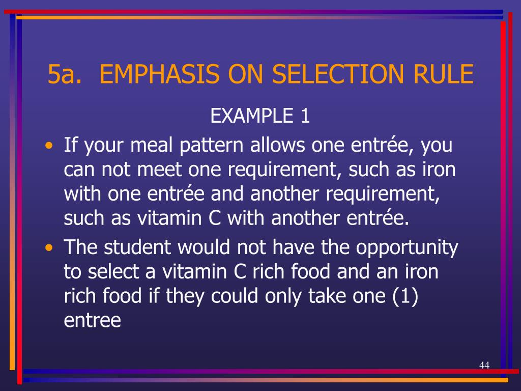 5a.  EMPHASIS ON SELECTION RULE