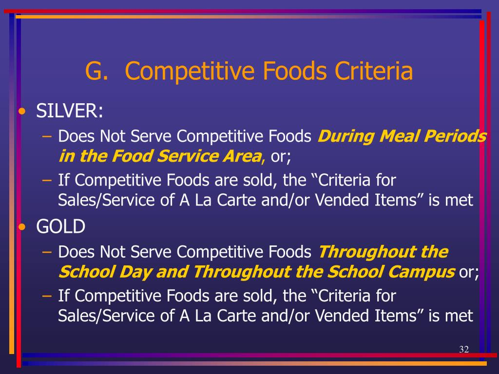 G.  Competitive Foods Criteria