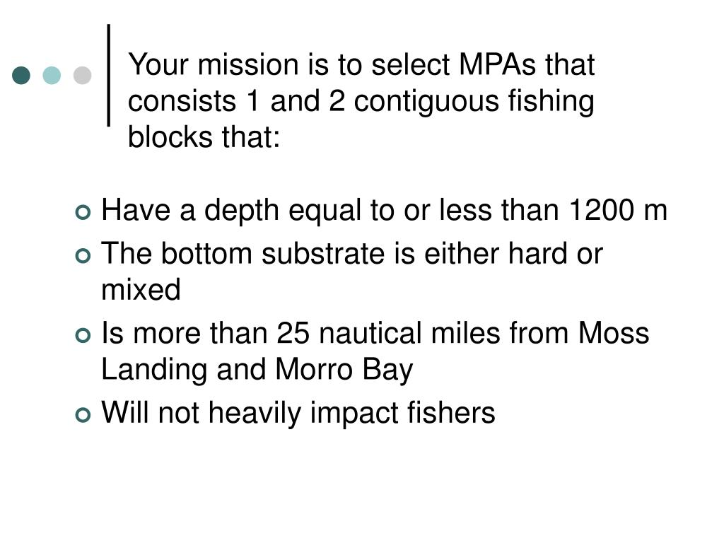 Your mission is to select MPAs that consists 1 and 2 contiguous fishing blocks that: