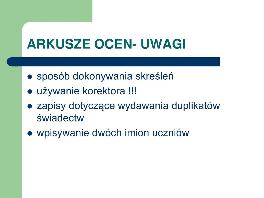 ARKUSZE OCEN- UWAGI