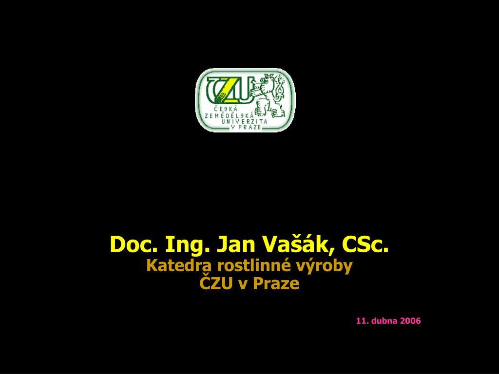 Doc. Ing. Jan Vašák, CSc.