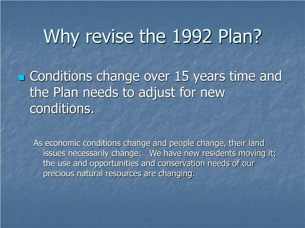 Why revise the 1992 Plan?
