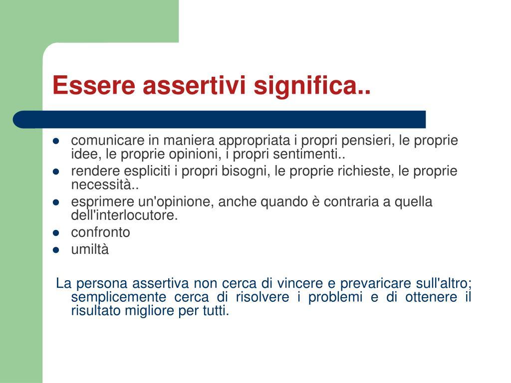 Essere assertivi significa..