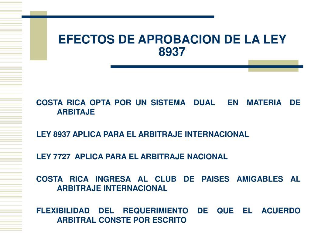 EFECTOS DE APROBACION DE LA LEY 8937
