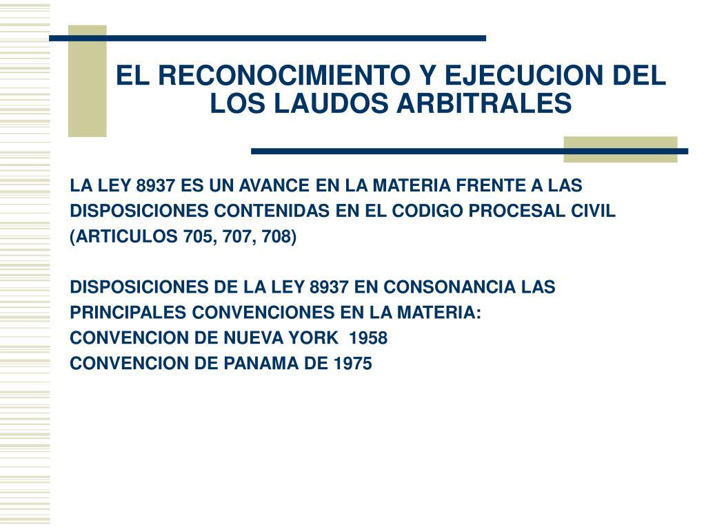 EL RECONOCIMIENTO Y EJECUCION DEL LOS LAUDOS ARBITRALES