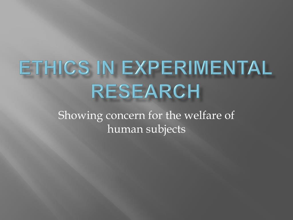 Ethics in Experimental Research