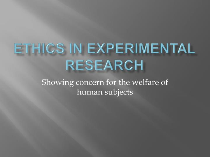Ethics in experimental research l.jpg