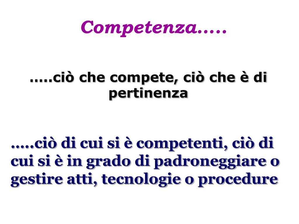 Competenza…..