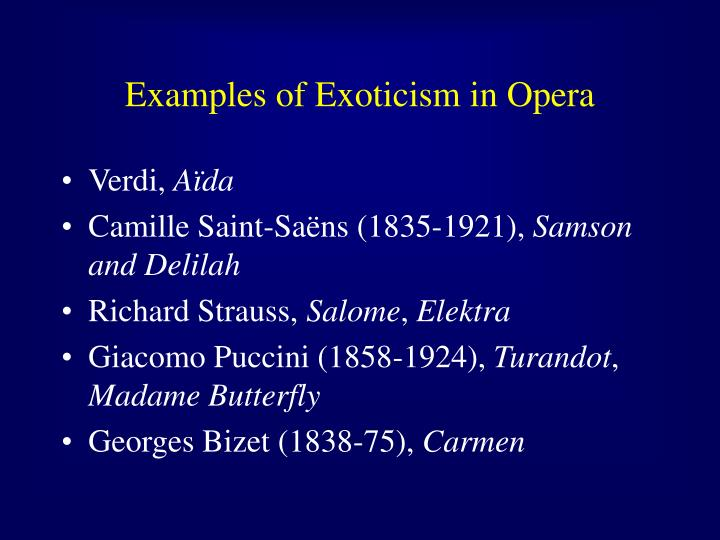 Examples of Exoticism in Opera