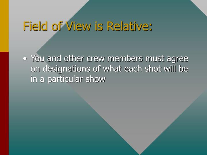 Field of View is Relative: