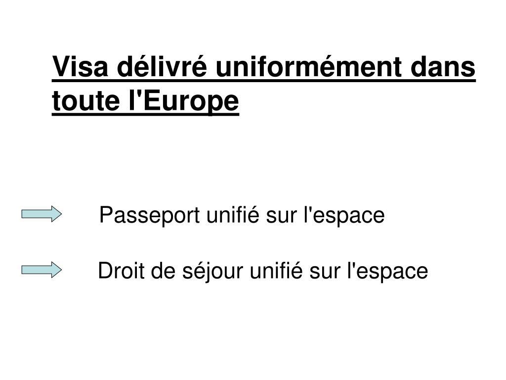 Visa délivré uniformément dans toute l'Europe