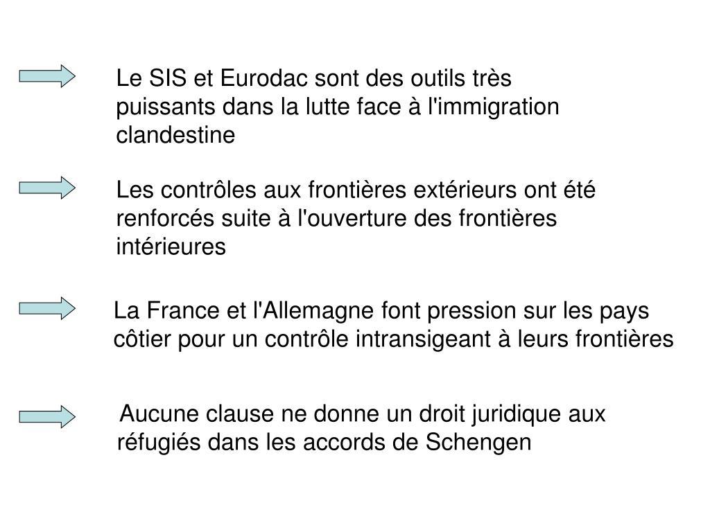Le SIS et Eurodac sont des outils très puissants dans la lutte face à l'immigration clandestine
