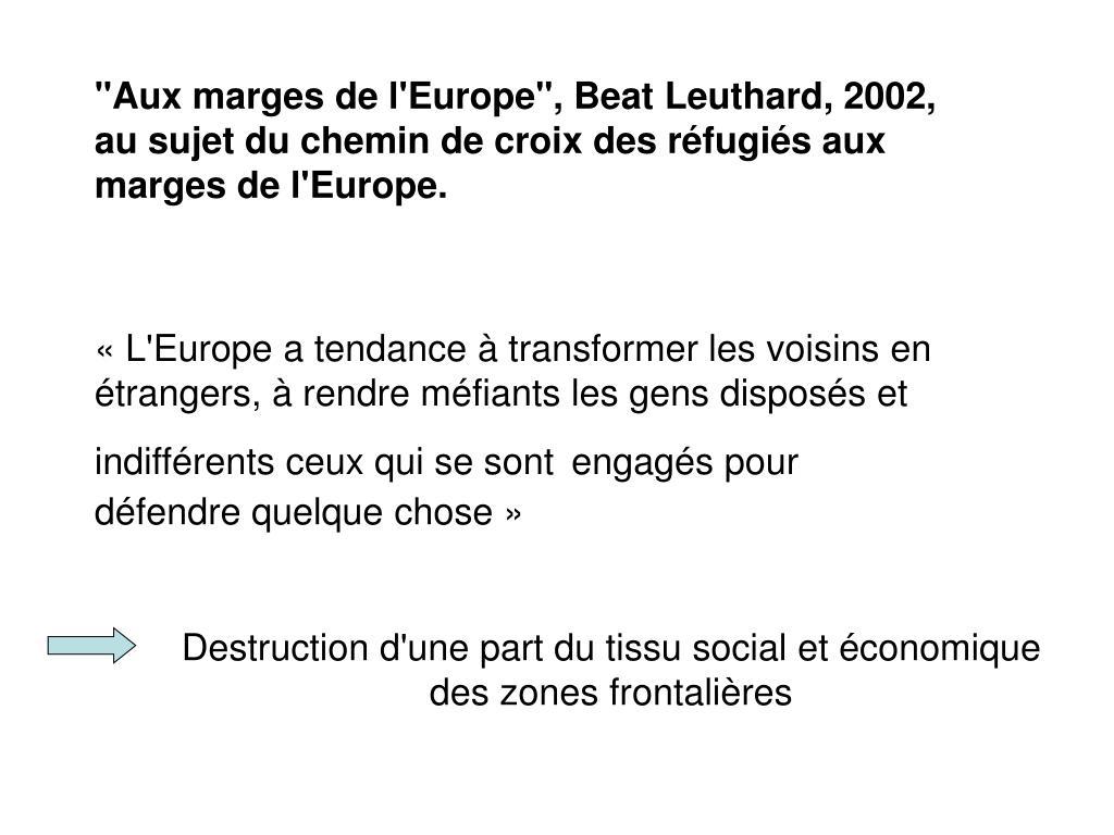 """""""Aux marges de l'Europe"""", Beat Leuthard, 2002, au sujet du chemin de croix des réfugiés aux marges de l'Europe."""
