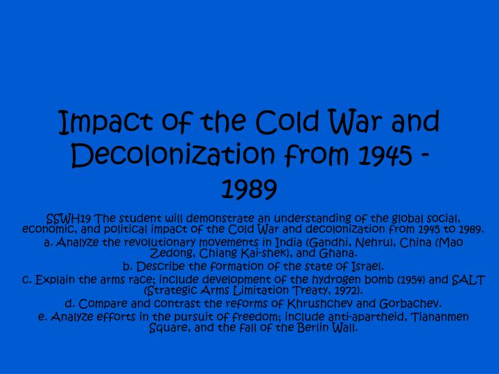 Impact of the cold war and decolonization from 1945 1989
