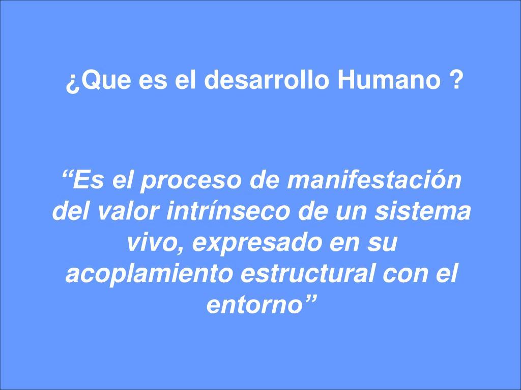 ¿Que es el desarrollo Humano ?