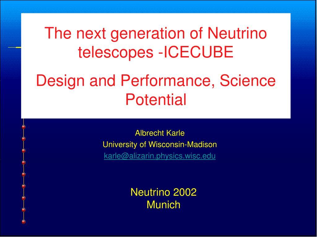 The next generation of Neutrino telescopes -ICECUBE