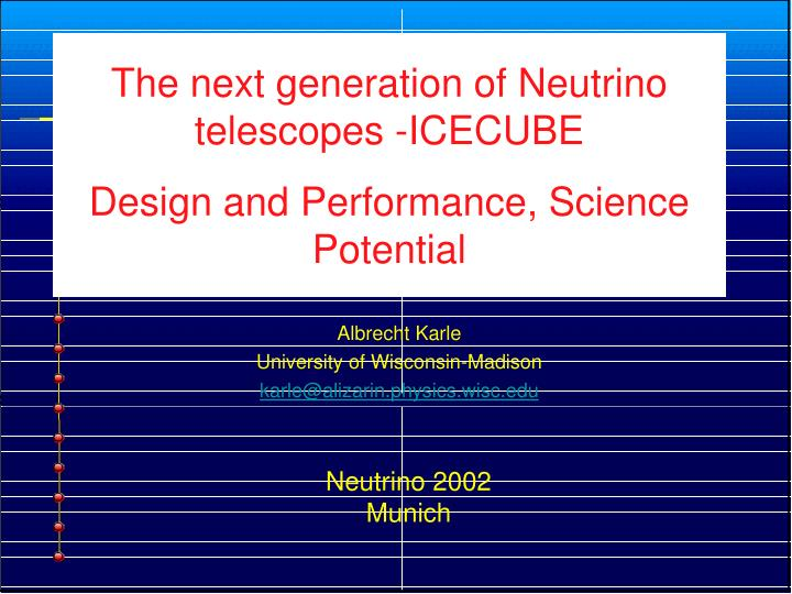The next generation of neutrino telescopes icecube design and performance science potential l.jpg