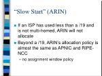 slow start arin