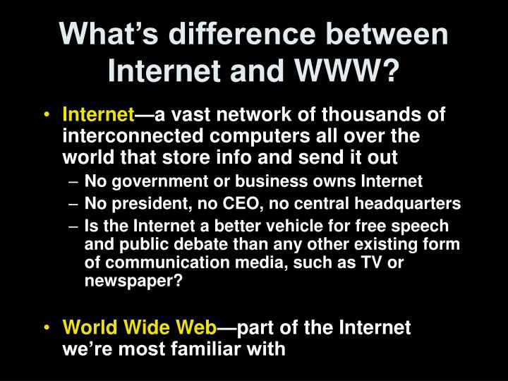 What's difference between Internet and WWW?