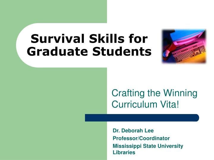Survival skills for graduate students l.jpg
