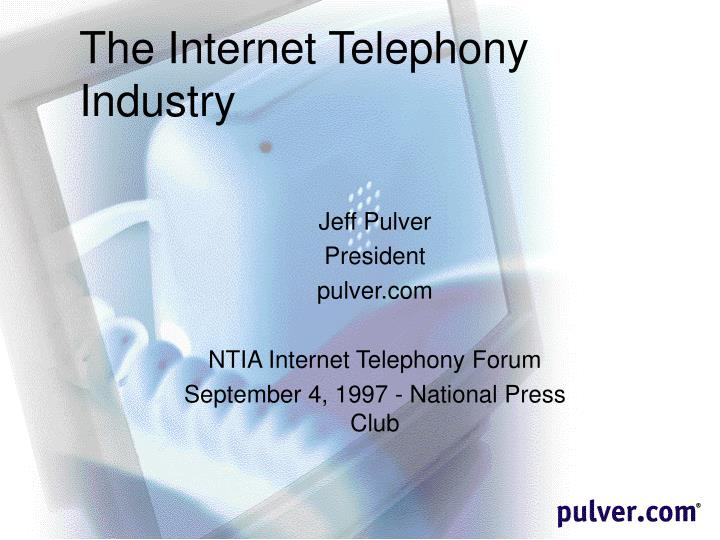 The internet telephony industry