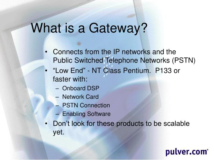 What is a Gateway?