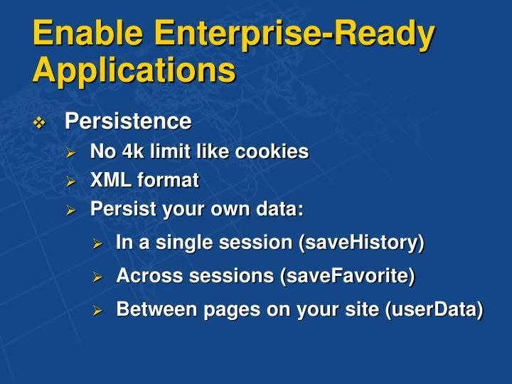 Enable Enterprise-Ready Applications