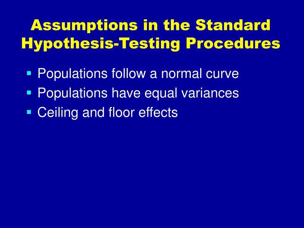 Assumptions in the Standard Hypothesis-Testing Procedures