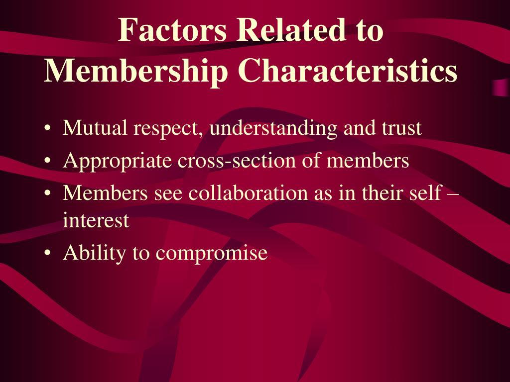 Factors Related to Membership Characteristics