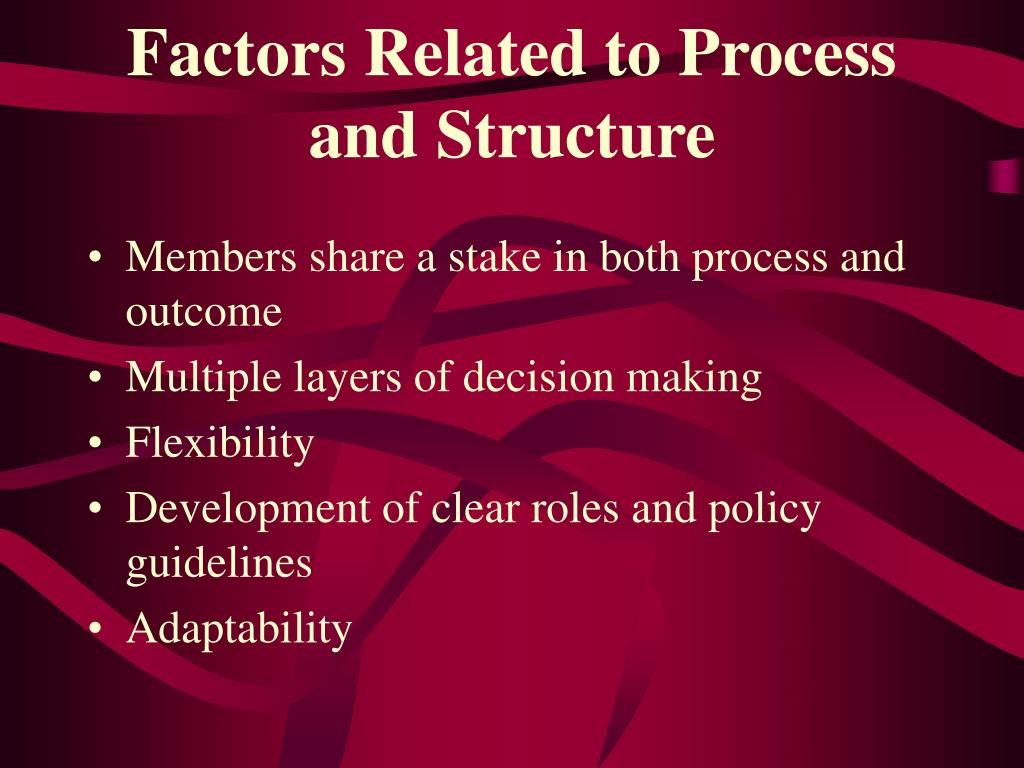 Factors Related to Process and Structure