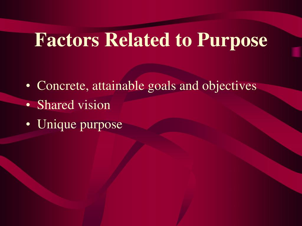 Factors Related to Purpose
