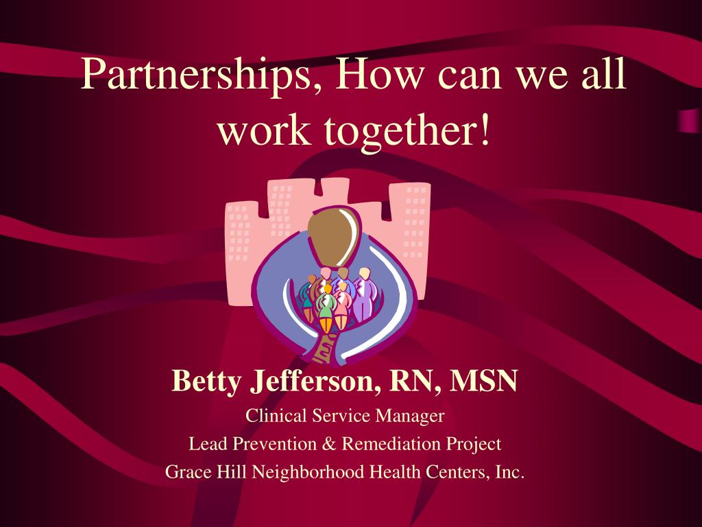 Partnerships, How can we all work together!