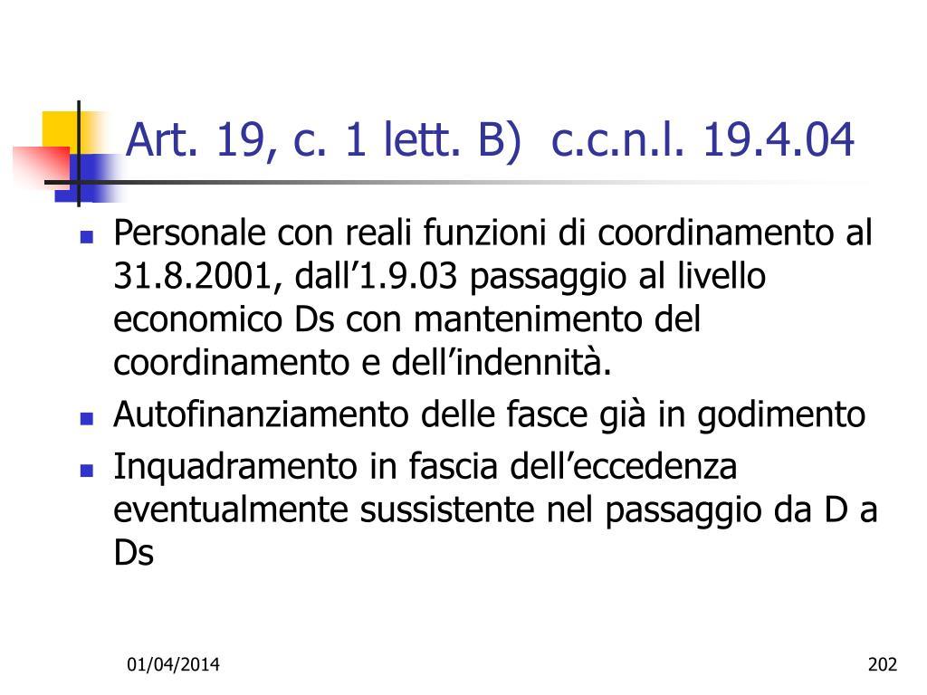 Art. 19, c. 1 lett. B)  c.c.n.l. 19.4.04