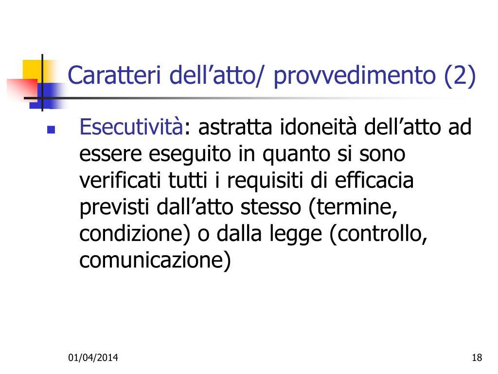 Caratteri dell'atto/ provvedimento (2)