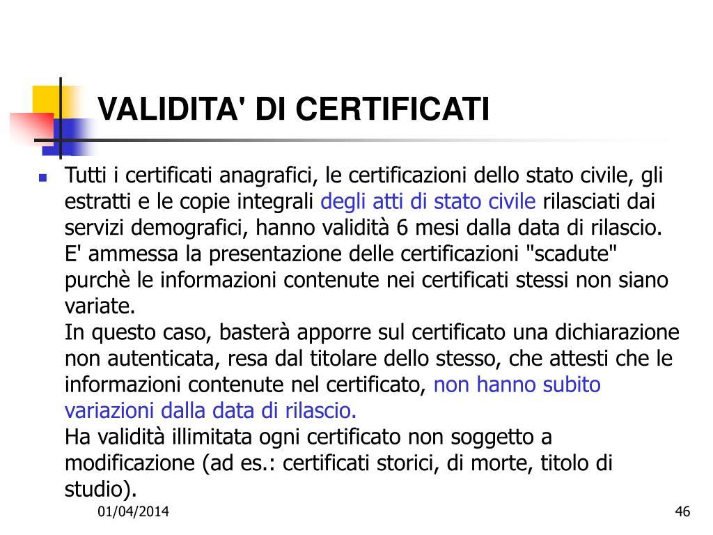 VALIDITA' DI CERTIFICATI