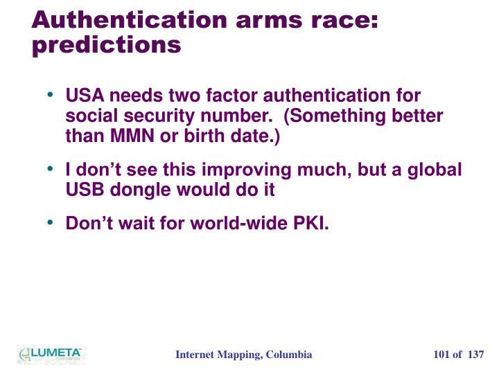 Authentication arms race: