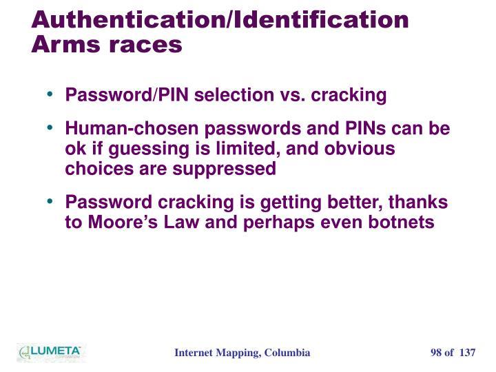 Authentication/Identification Arms races