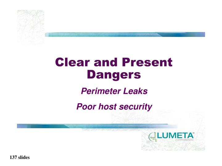 Clear and Present Dangers