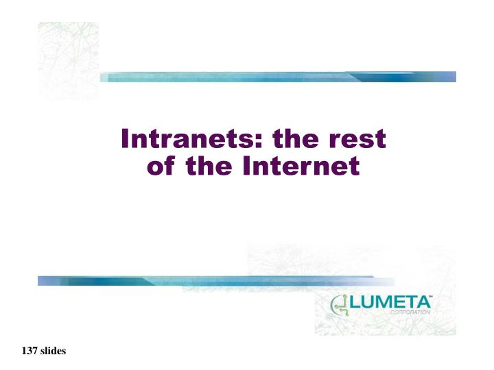 Intranets: the rest of the Internet