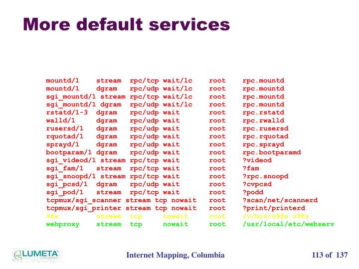 More default services