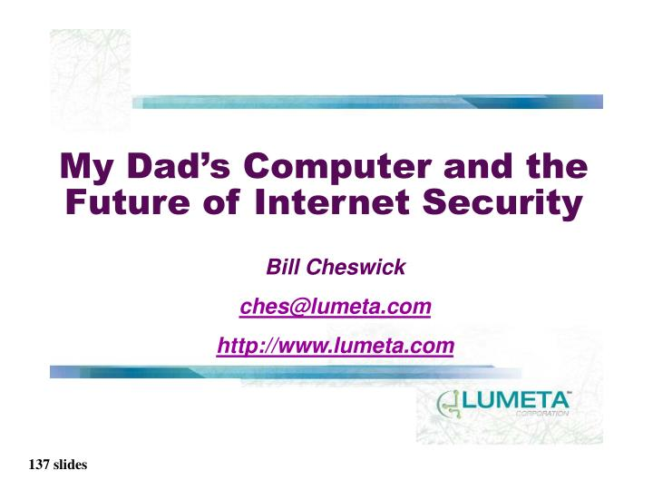 My Dad's Computer and the Future of Internet Security
