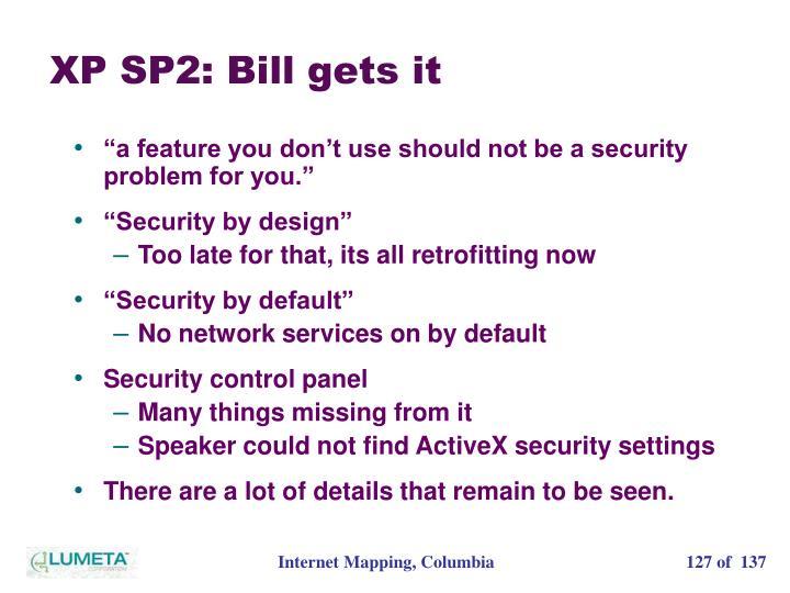 XP SP2: Bill gets it